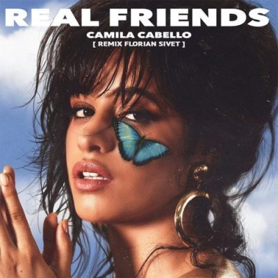 متن و ترجمه و دانلود آهنگ Real friends از camila cabello(کامیلا کابلو)