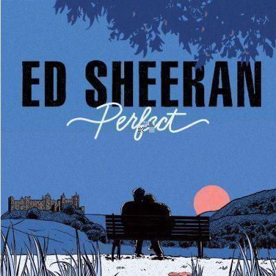 متن و ترجمه و دانلود آهنگ perfect از Ed sheeran