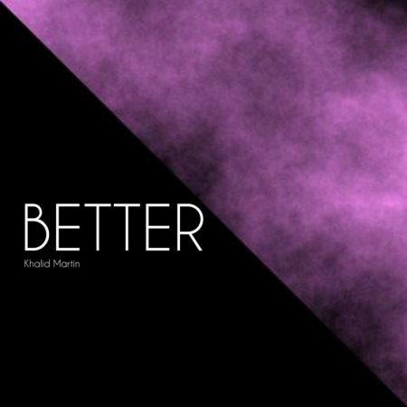 متن و ترجمه و دانلود آهنگ بهتر(better) از خالد(khalid)