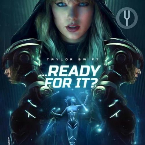 متن و ترجمه و دانلود آهنگ Ready For It از Taylor Swift